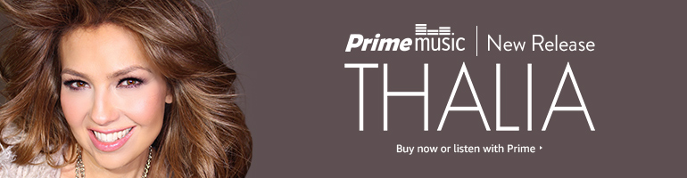 AMAZON PRIME MUSIC FEATURED ARTIST THALÍA